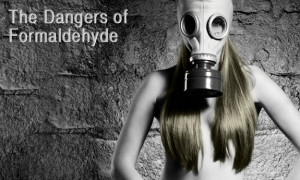 Dangers of Formaldehyde